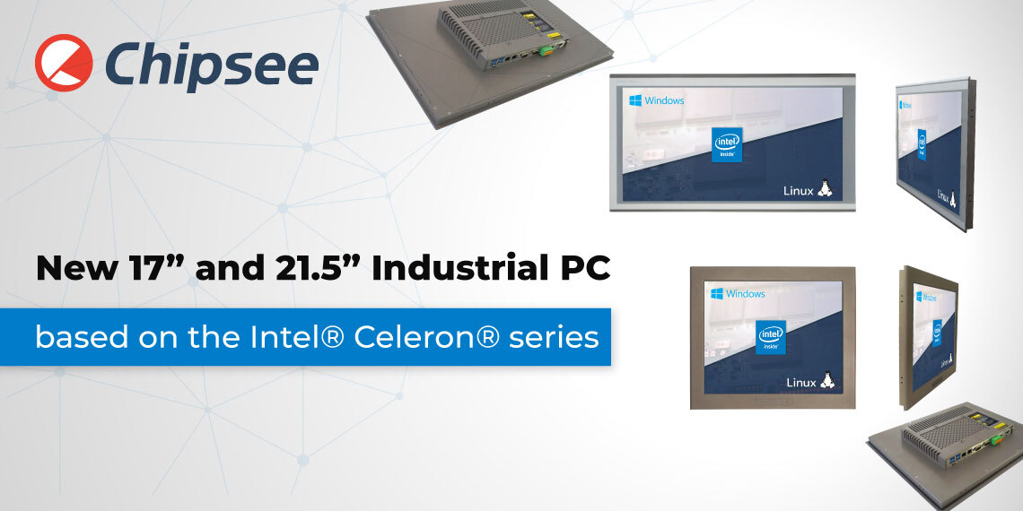 17'' and 21.5'' Industrial PC Chipsee